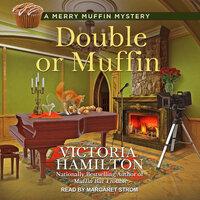 Double or Muffin - Victoria Hamilton