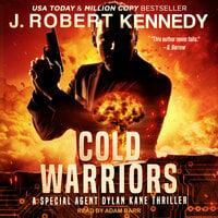 Cold Warriors - J. Robert Kennedy