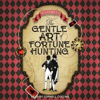 The Gentle Art of Fortune Hunting - KJ Charles