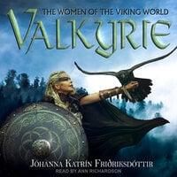 Valkyrie: The Women of the Viking World - Jóhanna Katrín Friðriksdóttir