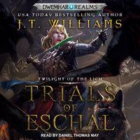 Trials of Eschal - J.T. Williams