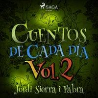 Cuentos de cada día Vol. 2 - Jordi Sierra i Fabra