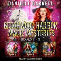 The Beechwood Harbor Magic Mysteries Boxed Set-Books 7-9 - Danielle Garrett