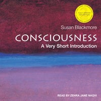 Consciousness: A Very Short Introduction - Susan Blackmore
