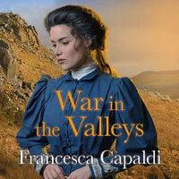 War in the Valleys - Francesca Capaldi