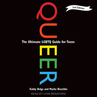 Queer, 2nd Edition: The Ultimate LGBTQ Guide for Teens - Kathy Belge, Marke Bieschke