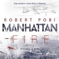 Manhattan Fire - Robert Pobi