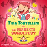Tina Tortellini und das verhexte Schulfest - Wolfgang Pauls