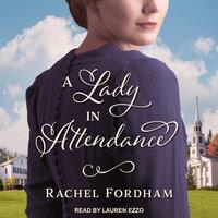A Lady in Attendance - Rachel Fordham