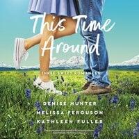 This Time Around: Three Romances