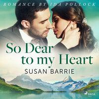 So Dear to my Heart - Susan Barrie