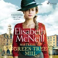 Mistress of Green Tree Mill - Elisabeth McNeill