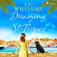 Dreaming of St-Tropez - T.A. Williams