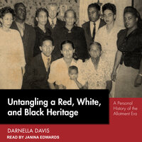 Untangling a Red, White, and Black Heritage: A Personal History of the Allotment Era - Darnella Davis