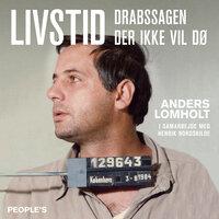 Livstid - Henrik Nordskilde, Anders Lomholt
