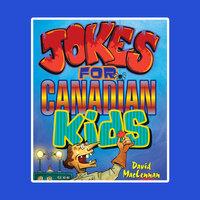Jokes For Canadian Kids - David McLennan