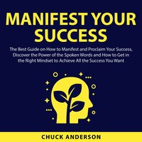 Manifest Your Success - Chuck Anderson