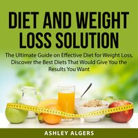 Diet and Weight Loss Solution - Ashley Algers