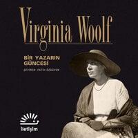 Bir Yazarın Güncesi - Virginia Woolf