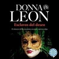 Esclavos del deseo - Donna Leon