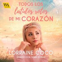 Todos los latidos rotos de mi corazón - Lorraine Cocó