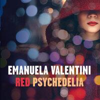 Red Psychedelia - Emanuela Valentini