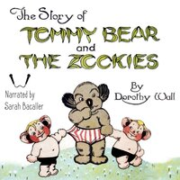 The Story of Tommy Bear and the Zookies - Sarah Bacaller, Dorothy Wall