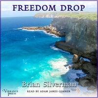 Freedom Drop - Brian Silverman