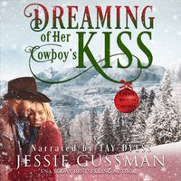 Dreaming of Her Cowboy's Kiss - Jessie Gussman
