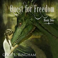 Quest For Freedom - Cara L Bingham