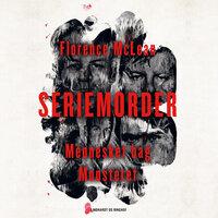 Seriemorder - Mennesket bag monsteret - Florence Mclean