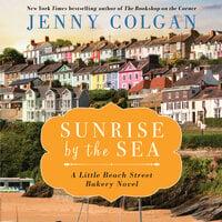 Sunrise by the Sea: A Little Beach Bakery Novel
