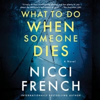 What to Do When Someone Dies: A Novel - Nicci French