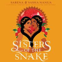 Sisters of the Snake - Sasha Nanua, Sarena Nanua