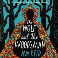 The Wolf and the Woodsman - Ava Reid
