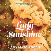 Lady Sunshine A Novel - Amy Mason Doan