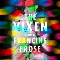 The Vixen A Novel - Francine Prose