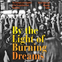 By the Light of Burning Dreams: The Triumphs and Tragedies of the Second American Revolution - David Talbot, Margaret Talbot
