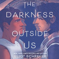The Darkness Outside Us - Eliot Schrefer