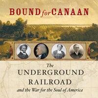 Bound for Canaan - Fergus Bordewich