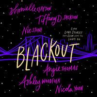 Blackout - Nicola Yoon, Dhonielle Clayton, Tiffany D. Jackson, Angie Thomas, Nic Stone, Ashley Woodfolk