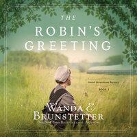 The Robin's Greeting - Wanda E. Brunstetter