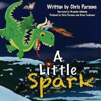 A Little Spark - Chris Parsons