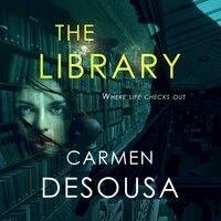 The Library (Where Life Checks Out) - Carmen DeSousa