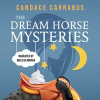 The Dream Horse Mysteries Boxed Set - Candace Carrabus