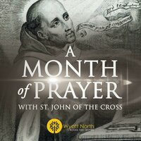 A Month of Prayer with St. John of the Cross - Wyatt North
