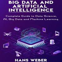 Big Data and Artificial Intelligence - Hans Weber
