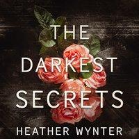 The Darkest Secrets - Heather Wynter