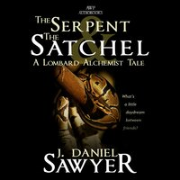 The Serpent and the Satchel - J. Daniel Sawyer