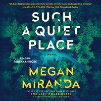 Such a Quiet Place: A Novel - Megan Miranda